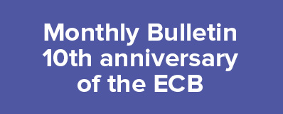 Monthly Bulletin 10th anniversary of the ECB
